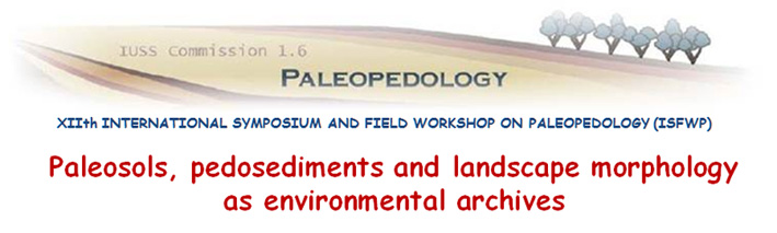 XIIth INTERNATIONAL SYMPOSIUM AND FIELD WORKSHOP ON PALEOPEDOLOGY (ISFWP)